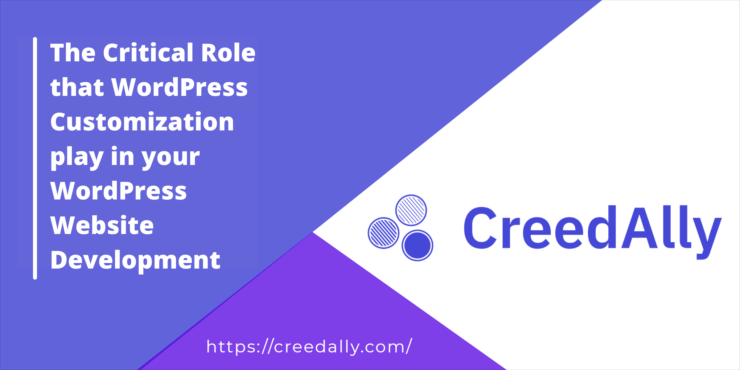The Critical Role That WordPress Customisation Play in Your WordPress Website Development